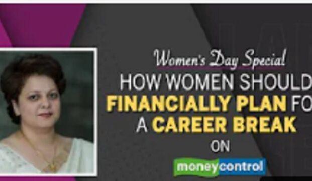 Women's Day Special: How Women Should Financially Plan For A Career Break